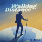 Walking Distance podcast